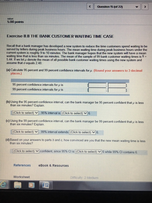 Statistics and probability archive april 10 2017 chegg 0 answers questoon 15 for 22 500 points exercise 88 the bank customer waiting time case recall fandeluxe Choice Image