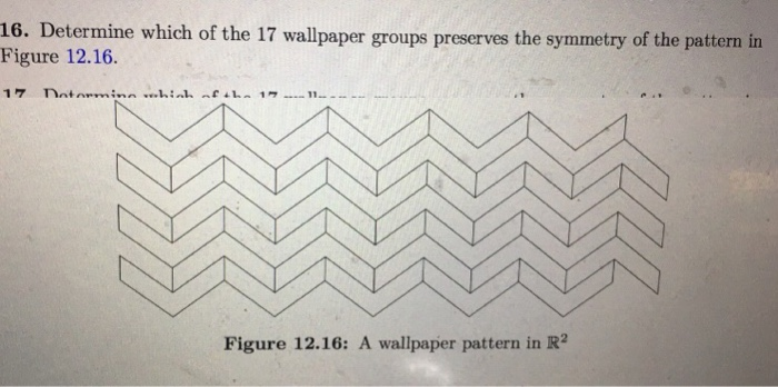 Determine Which Of The 17 Wallpaper Groups Figure 1216 Preserves Symmetry