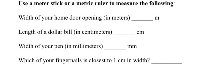 Question Use a meter stick or a metric ruler to measure the following Width of your home door opening (i.  sc 1 st  Chegg & Solved: Use A Meter Stick Or A Metric Ruler To Measure The ...