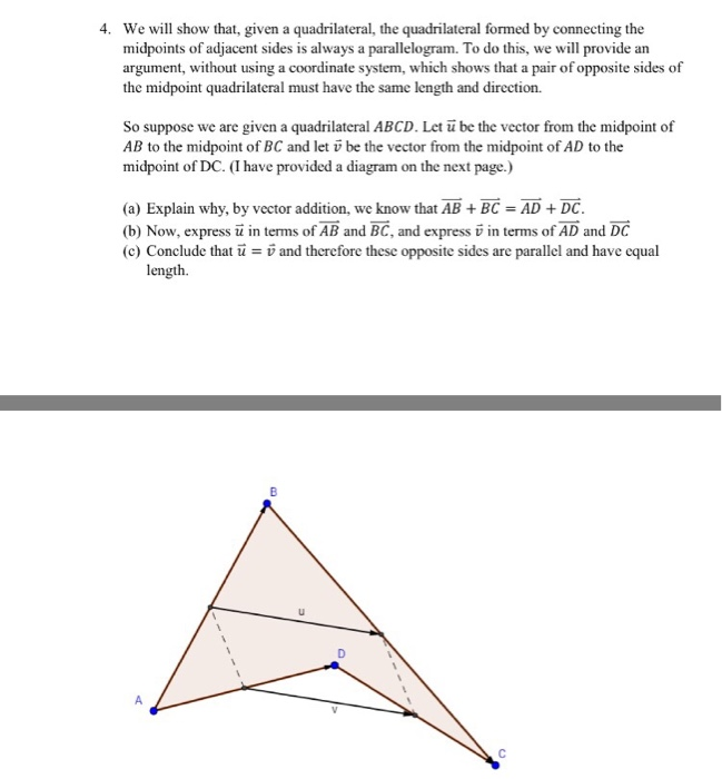 Solved we will show that given a quadrilateral the quad question we will show that given a quadrilateral the quadrilateral formed by connecting the midpoints of ccuart Images
