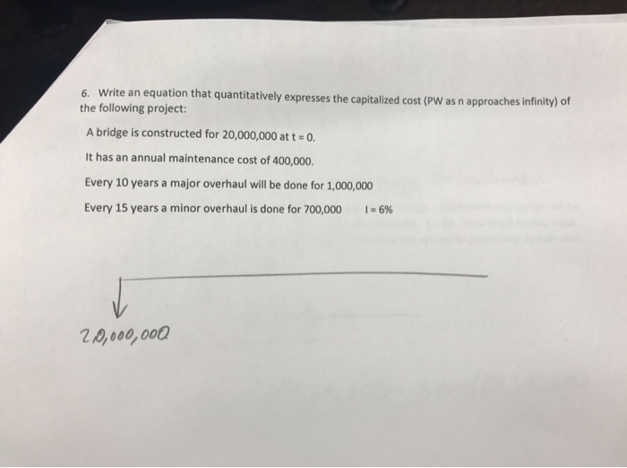 Question: Write an equation that quantitavely expresses the capitaliz dcost of the following project: