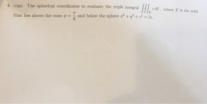 Write a triple integral in spherical coordinates for the volume inside the cone