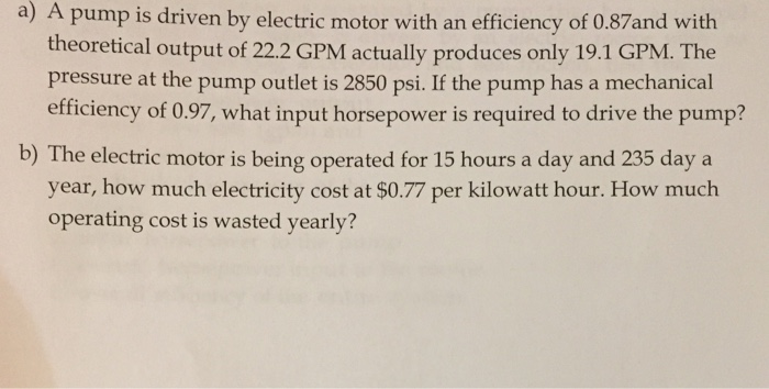 Solved a pump is driven by electric motor with an efficie for Operating costs of a motor vehicle answer key