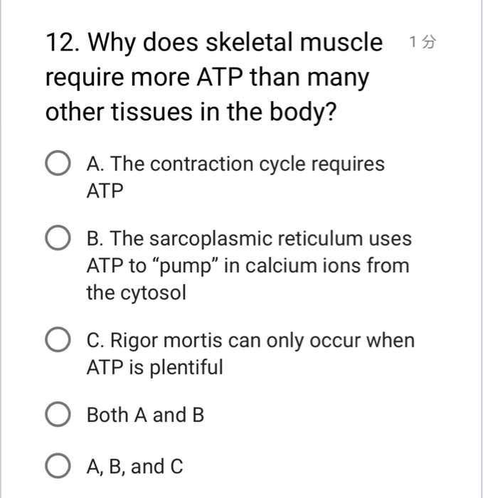 Solved: 12. Why Does Skeletal Muscle 1 Require More ATP Th
