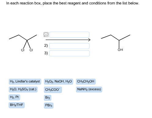 in each reaction box place the best reagent and conditions from the list below oh - photo #40