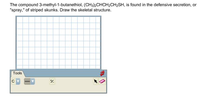 the compound 3 methyl 1 buta hiol ch3 2chch2ch2sh