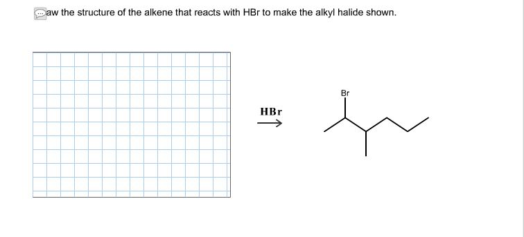 draw the structure of the alkene that reacts with