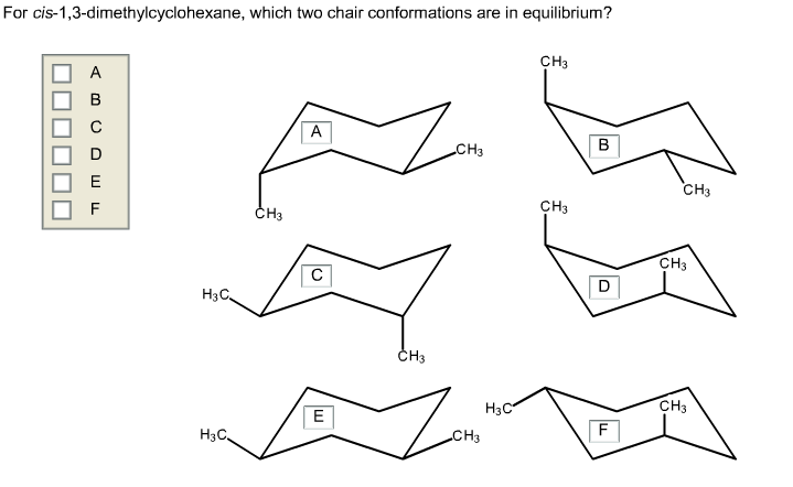 Diequatorial cis13Dimethylcyclohexane  and one equatorial in both conformations  interaction of these two groups which have a 13diaxial