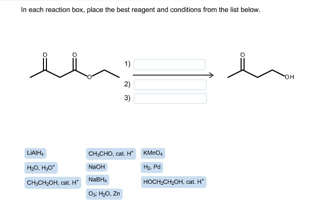 in each reaction box place the best reagent and conditions from the list below oh-#14
