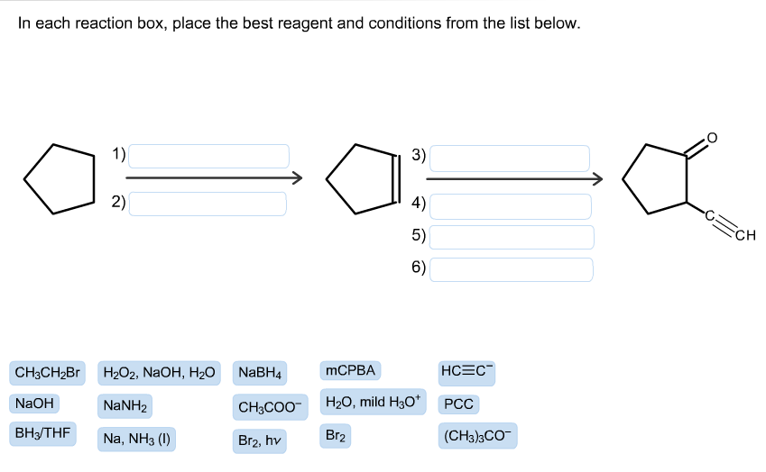 in each reaction box place the best reagent and conditions from the list below oh-#10