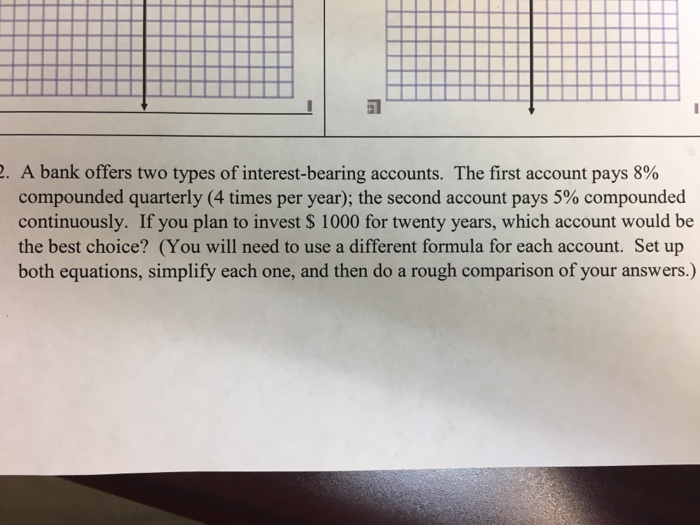 Solved a bank offers two types of interest bearing accoun for First choice my account