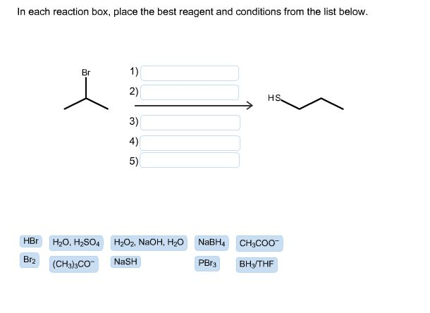 in each reaction box place the best reagent and conditions from the list below oh-#16