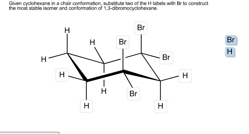 Given A Cyclohexane Framework In A Chair Conformation ...