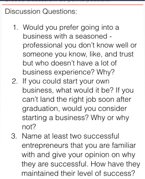 Discussion Questions 1 Would You Prefer Going Into A Business With Seasoned Professional
