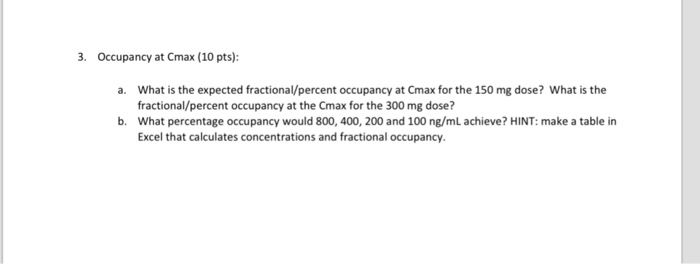 Occupancy At Cmax 10 Pts A What Is The Expected