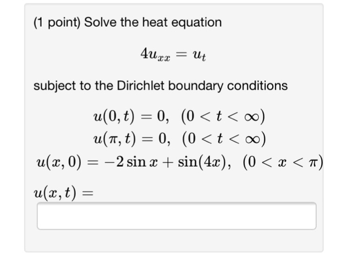 Solved: Solve The Heat Equation 4u_xx = U_t Subject To The
