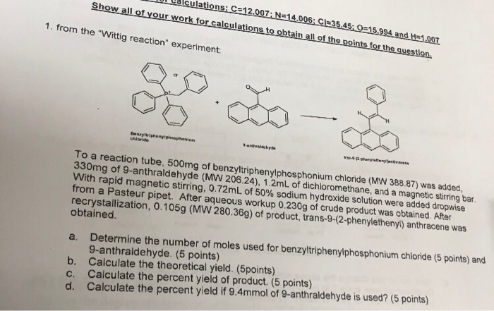 Question From The Wittig Reaction Experiment To A Tube 500mg Of Benzyltriphenylphosphonium Ch