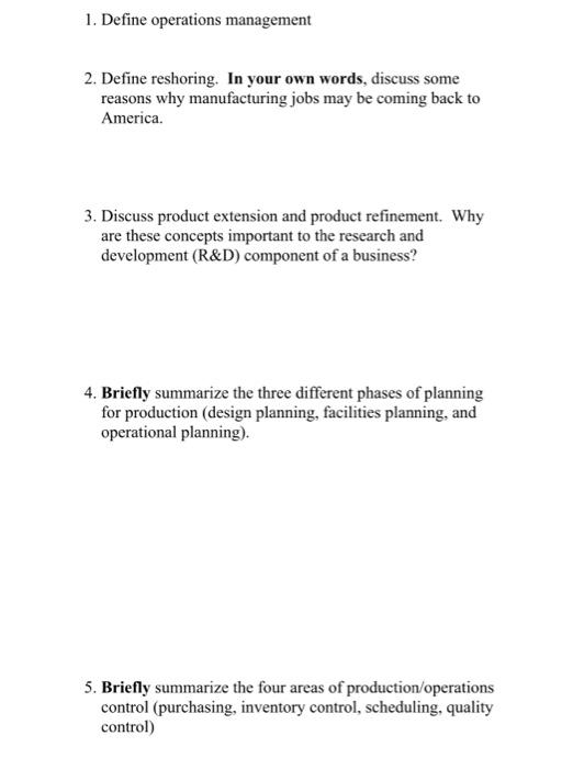 Solved: 1  Define Operations Management 2  Define Reshorin