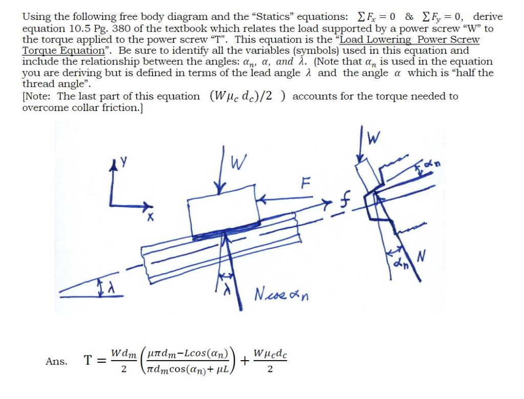solved using the following free body diagram and the sta