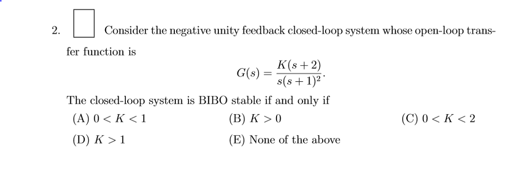Solved: 2  Consider The Negative Unity Feedback Closed-loo