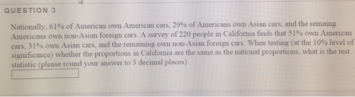 Statistics and probability archive june 21 2017 chegg question 3 nationally 61 of american own american cars 29 of americans fandeluxe Images