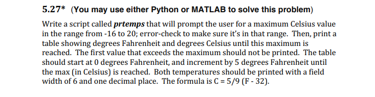 5.27* (You may use either Python or MATLAB to solve this problem) Write a script called prtemps that will prompt the user for
