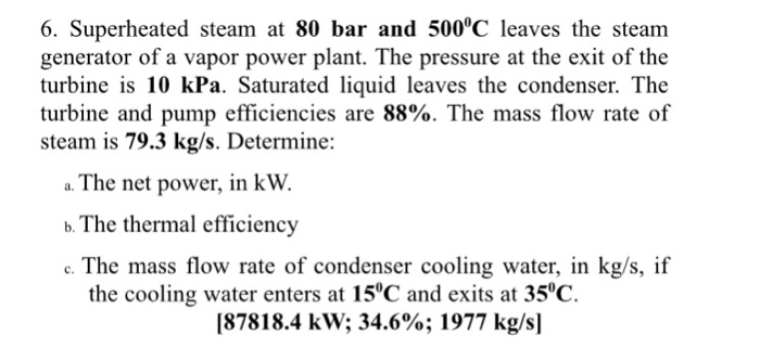 Solved: 6. Superheated Steam At 80 Bar And 500C Leaves The ...