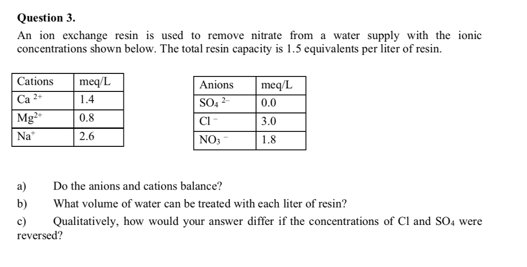Question 3 An Ion Exchange Resin Is Used To Remove Nitrate From A Water Supply