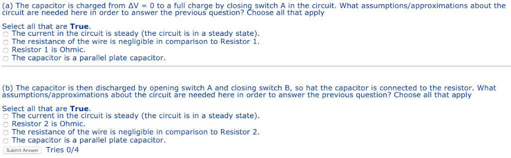 a)cThe capacitoris charged from AV sortoha full charge by closing sovitch n the circuit. What assumptions/approximations abou