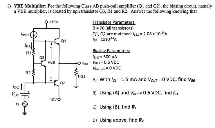 Solved: 1) VBE Multiplier: For The Following Class AB Push