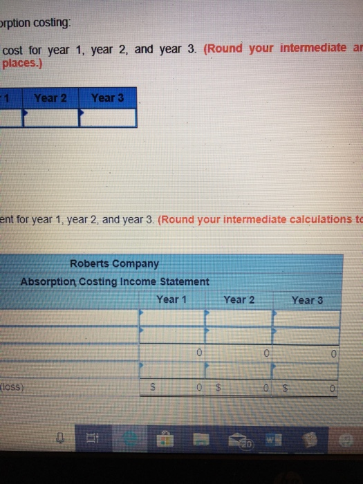 rption costing: cost for year 1, year 2, and year 3. (Round your intermediate a places.) 1Year 2 Year 3 ent for year 1, year