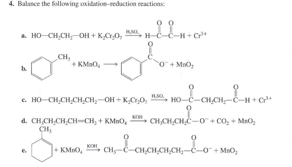 4. Balance the following oxidation-reduction reactions: CH2 + KMnO4 → 0% MnO2 b. H.SO KOH d. CH,CH,CH,CH=-CH,+ KMnO4 → CH,CH,