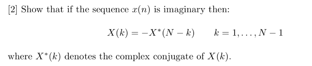 2 Show that if the sequence r(n) is imaginary then: enotes the complex conjugate of 2