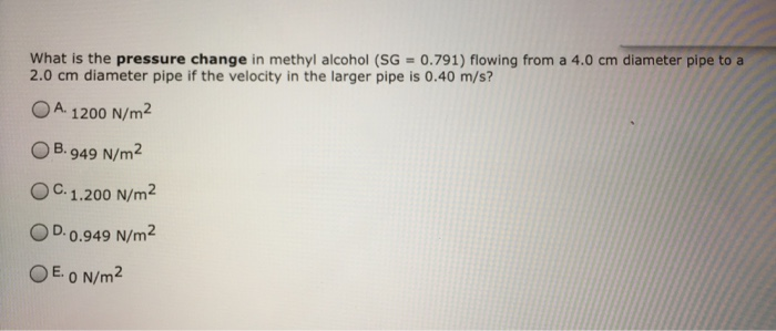 Solved: What Is The Pressure Change In Methyl Alcohol (SG