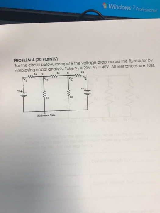 Windows 7 Profess PROBLEM 4 20 POINTS For The Circuit Below Compute