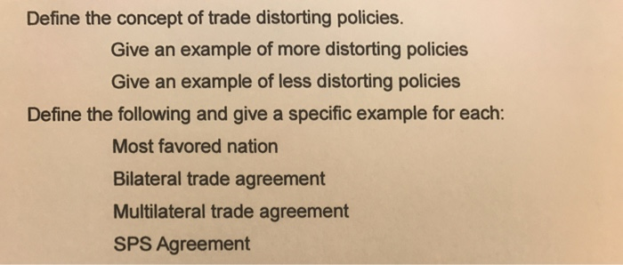 Solved Define The Concept Of Trade Distorting Policies G