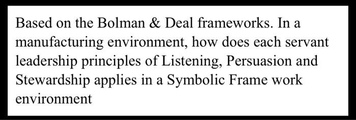 Based On The Bolman & Deal Frameworks. In A Manufa... | Chegg.com