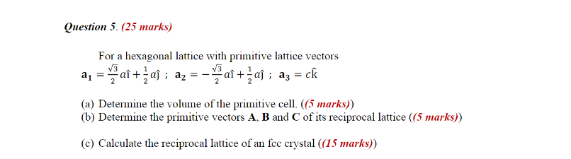 Solved: Question S (25 Marks) For A Hexagonal Latrice With