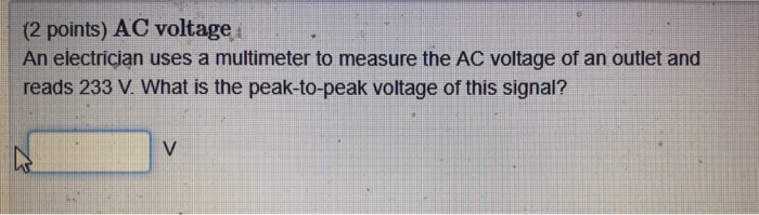 Solved: (2 Points) AC Voltagei An Electrician Uses A Multi