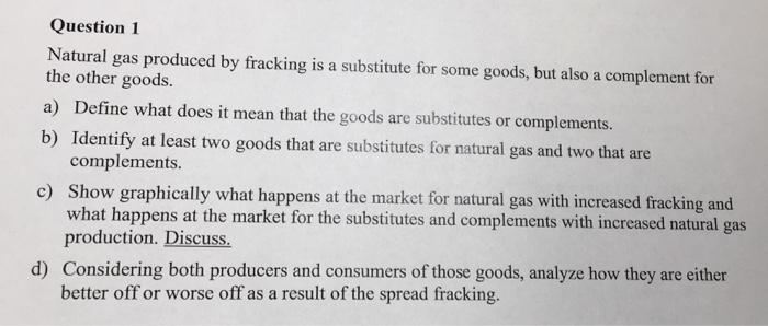 Solved Question 1 Natural Gas Produced By Fracking Is A S Chegg Com