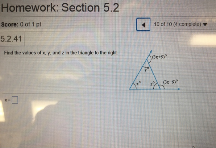 Homework: Section 5.2 Score: 0 of 1 pt 5.2.41 | 10 of 10 (4 complete) ▼ Find the values of x, y, and z in the triangle to the right. (3x+9)。