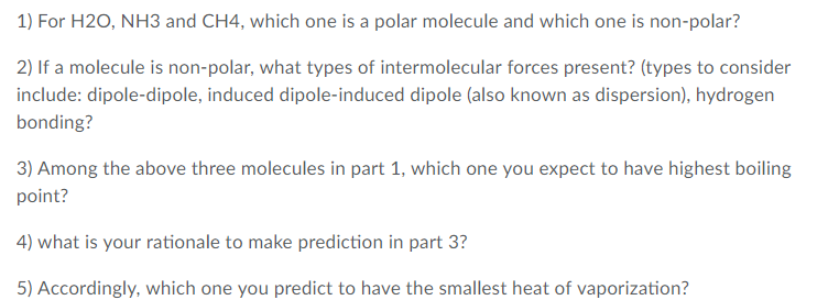 Solved 1 For H20 Nh3 And Ch4 Which One Is A Polar Mole Chegg Com