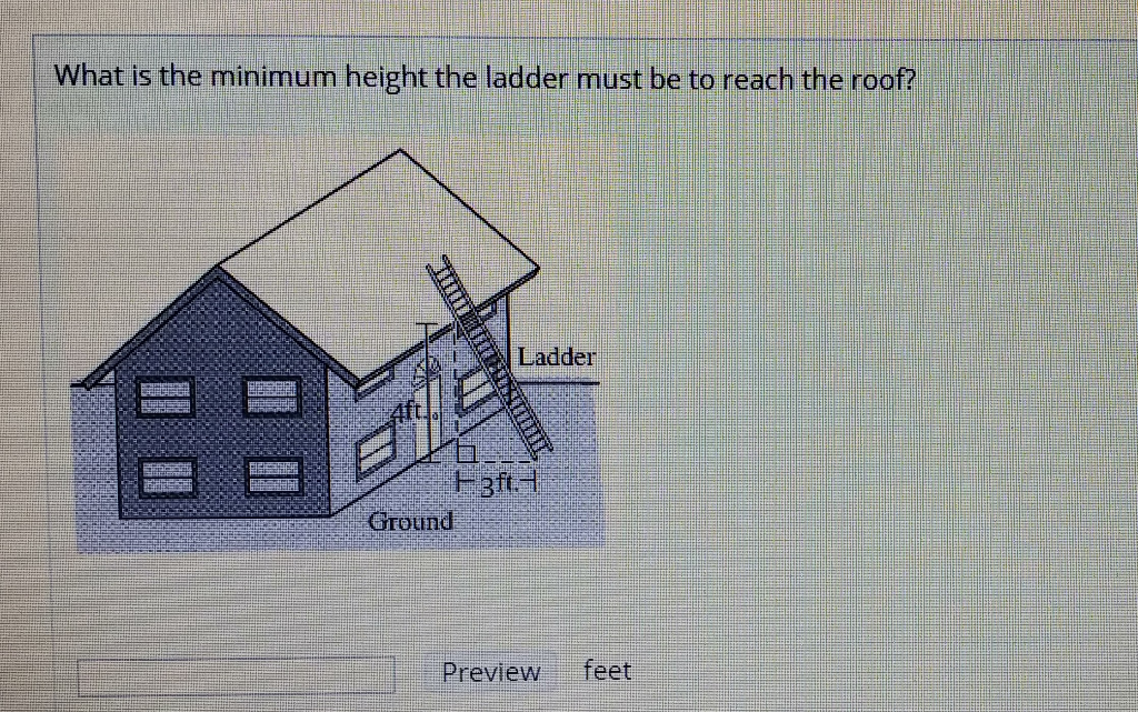 Solved: What Is The Minimum Height The Ladder Must Be To R