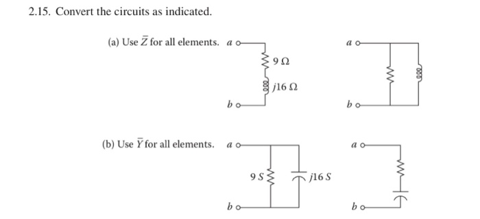Convert The Circuits As Indicated A Use Z For All Elements
