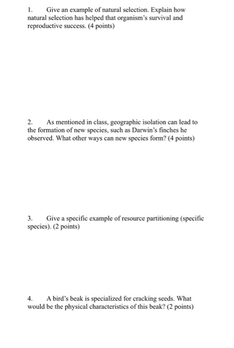 Solved: 1. Give An Example Of Natural Selection. Explain H ...
