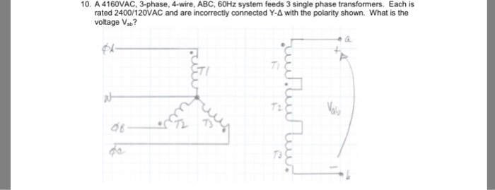 Solved: 0  A 4160VAC, 3-phase, 4-wire, ABC, 60Hz System Fe
