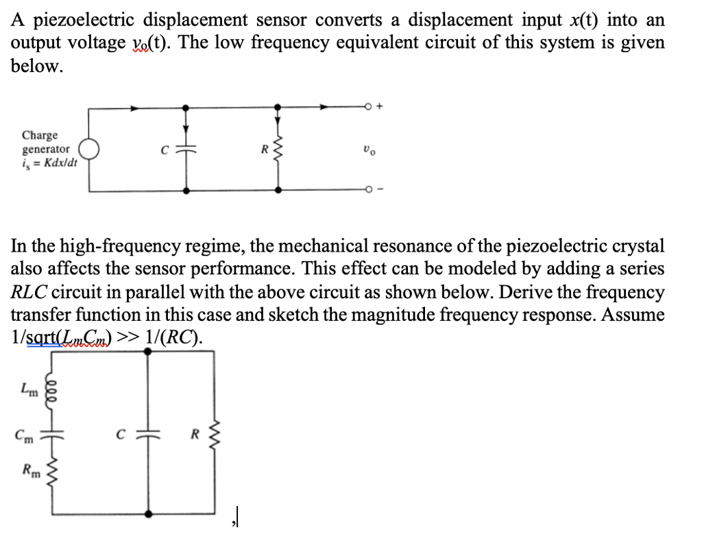 A Piezoelectric Displacement Sensor Converts Dis What Is The Resonance Frequency Of Circuit T Cheggcom Input Xt Into An Output Voltage