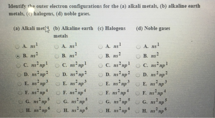 Identify The Outer Electron Configurations For The (a) Alkali Metals, (b)