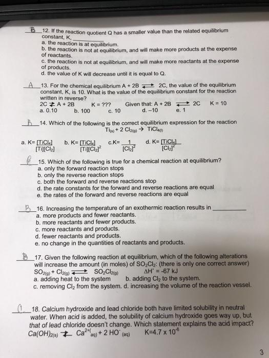 Solved: 12. It The Reaction Quotient Q Has A Smaller Value ...