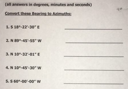 All Answers In Degrees Minutes And Seconds Go Convert These Bearing To Azimuths